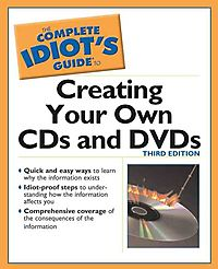 The Complete Idiot's Guide to Creating Cds and Dvds