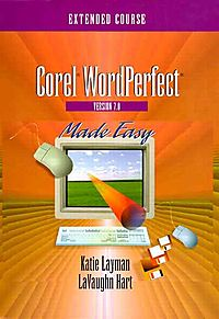 Corel Wordperfect Version 7.0 Made Easy