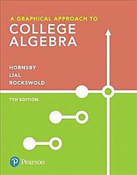 A Graphical Approach to College Algebra + Mymathlab With Pearson Etext
