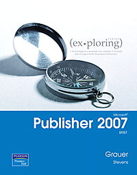 Exploring Microsoft Office Publisher 2007