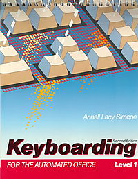 Keyboarding for the Automated Office, Level 1