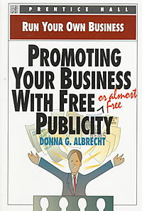 Promoting Your Business With Free (Or Almost Free) Publicity