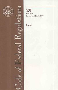 Code of Federal Regulations, Title 29, Labor, Pt. 1926, Revised as of July 1, 2007