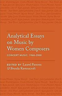 Analytical Essays on Music by Women Composers