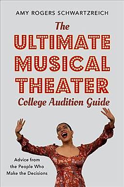 The Ultimate Musical Theater College Audition Guide