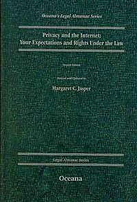 Privacy and the Internet, Your Expectations and Rights Under the Law