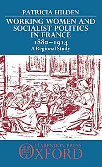 Working Women and Socialist Politics in France, 1880-1914