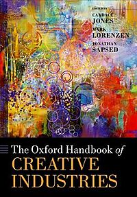The Oxford Handbook of Creative Industries
