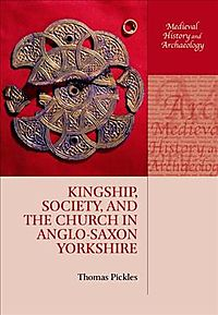 Kingship, Society, and the Church in Anglo-saxon Yorkshire