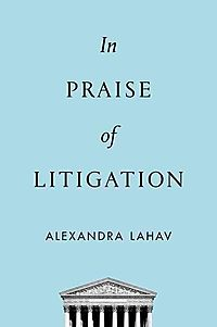 In Praise of Litigation