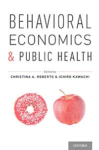 Behavioral Economics and Public Health