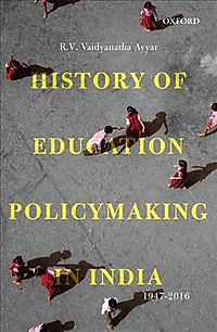 History of Education Policymaking in India 1947-2016