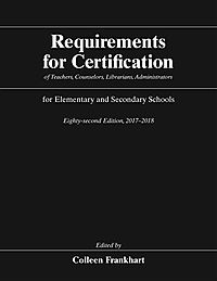 Requirements for Certification of Teachers, Counselors, Librarians, Administrators for Elementary and Secondary Schools, 2017-2018