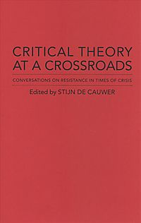 Critical Theory at a Crossroads