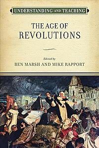 Understanding and Teaching the Age of Revolutions