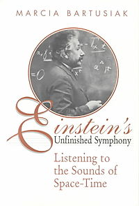 Einstein's Unfinished Symphony