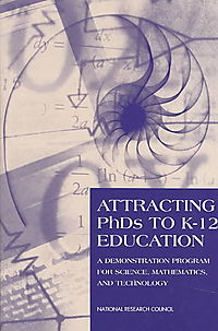 Attracting Ph.D.s to K-12 Education