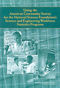 Using The American Community Survey For The National Science Foundation's Science And Engineering