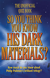 So You Think You Know His Dark Materials