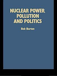 Nuclear Power, Pollution, and Politics