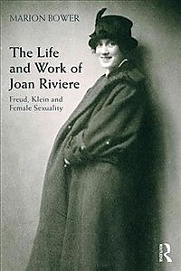 The Life and Work of Joan Riviere