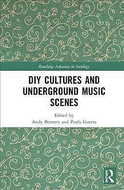 DIY Cultures and Underground Music Scenes