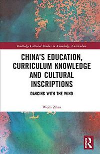 China?s Education, Curriculum Knowledge and Cultural Inscriptions