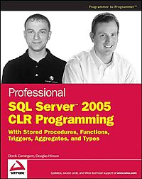 Professional SQL Server 2005 CLR Programming with Stored Procedures, Functions, Tiggers, Aggregates, And Types