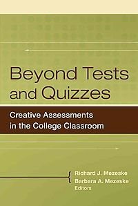 Beyond Tests and Quizes
