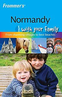 Frommer's Normandy with Your Family