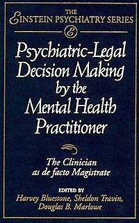 Psychiatric-Legal Decision-Making by the Mental Health Practitioner