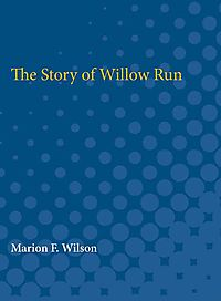 The Story of Willow Run