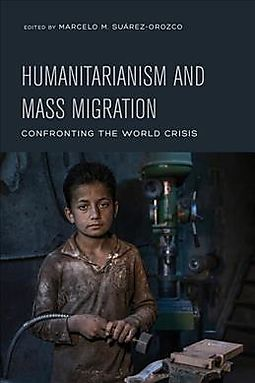 Humanitarianism and Mass Migration