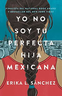 Yo no soy tu perfecta hija Mexicana / I Am Not Your Perfect Mexican Daughter