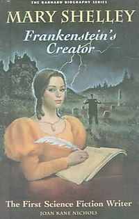Mary Shelley Frankenstein's Creator