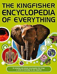 The Kingfisher Encyclopedia of Everything