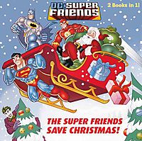 The Super Friends Save Christmas! / Race to the North Pole!