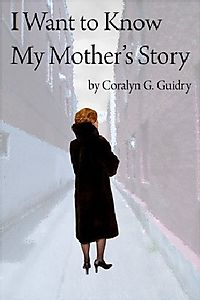 I Want To Know My Mother's Story