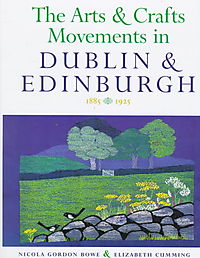 The Arts and Crafts Movements in Dublin & Edinburgh 1885-1925