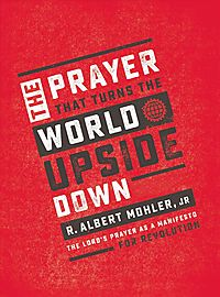 The Prayer That Turns the World Upside Down