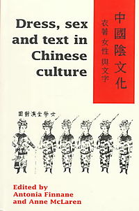 Dress, Sex and Text in Chinese Culture