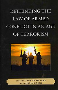 Rethinking the Law of Armed Conflict in an Age of Terrorism