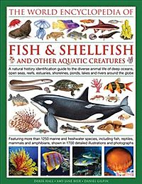 The World Encyclopedia of Fish & Shellfish and Other Aquatic Creatures