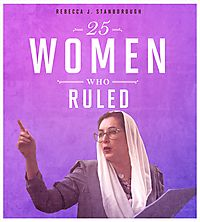 25 Women Who Ruled