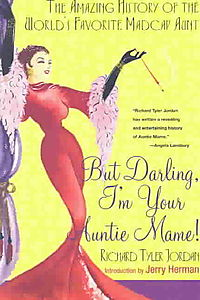 But Darling, I'm Your Auntie Mame