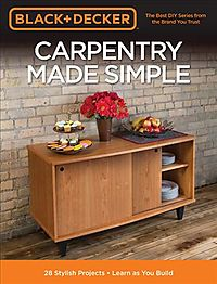 Black + Decker Carpentry Made Simple