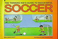 The Thinking Kid's Guide to Successful Soccer