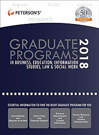 Peterson's Graduate Programs in Business, Education, Information Studies, Law & Social Work 2018