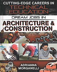 Dream Jobs in Architecture & Construction