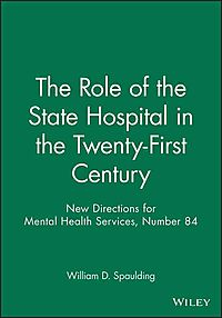 The Role of the State Hospital in the Twenty-First Century